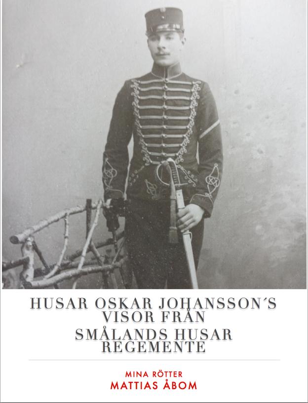 Boken: Husar Oskar Johansson´s visor från Smålands Husar Regemente