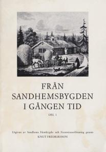 Boken: Från Sandhemsbygden i gången tid del 1