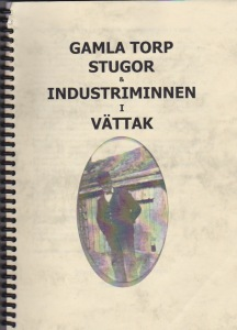 Gala torp och stugor & industriminnen i Vättak